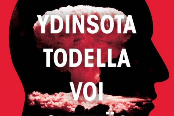 Miksi ydinsota todella voi syttyä -kirjan kannessa näkyy ihmiskasvojen takana on sienipilvi.